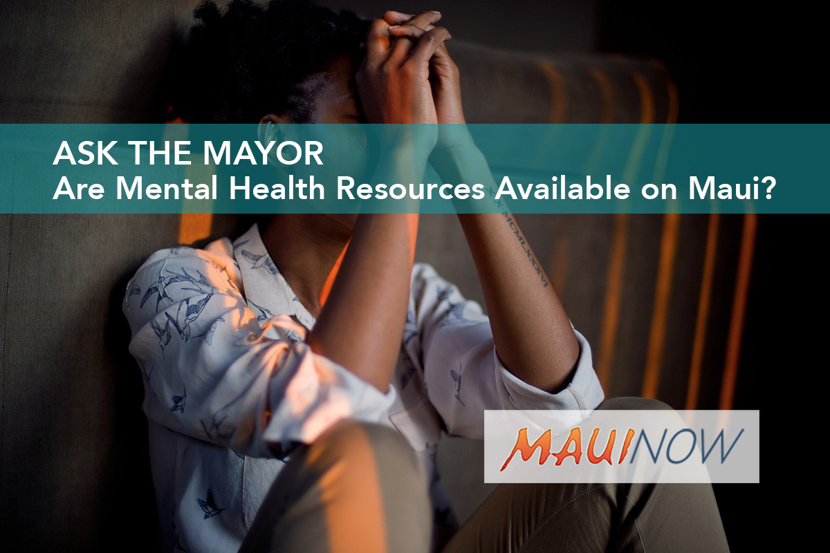 Ask the Mayor: Are Mental Health Resources Available on Maui?