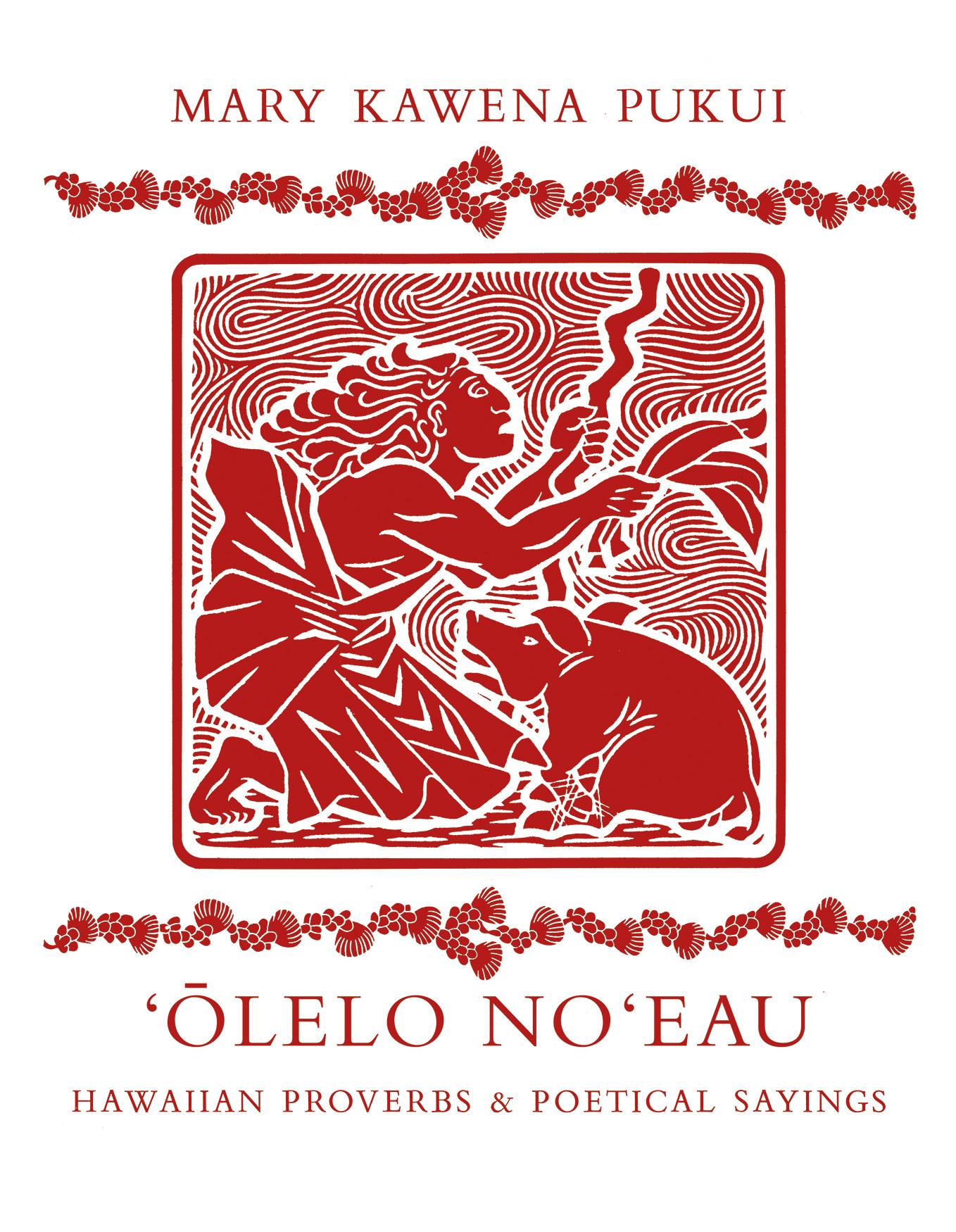 Reprint of 'Ōlelo No'eau: Hawaiian Proverbs and Poetical Sayings