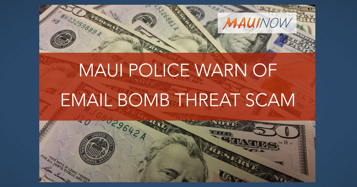 Maui Police Warn of Email Bomb Threat Scam