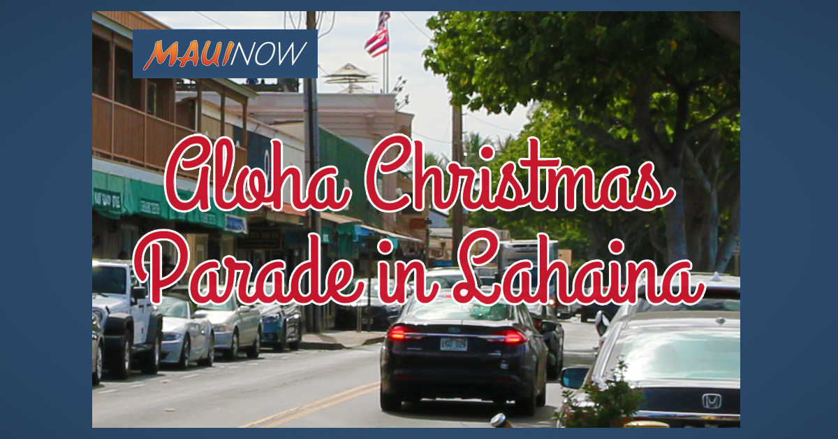 4th Annual Lahaina Aloha Christmas Parade, Dec. 21