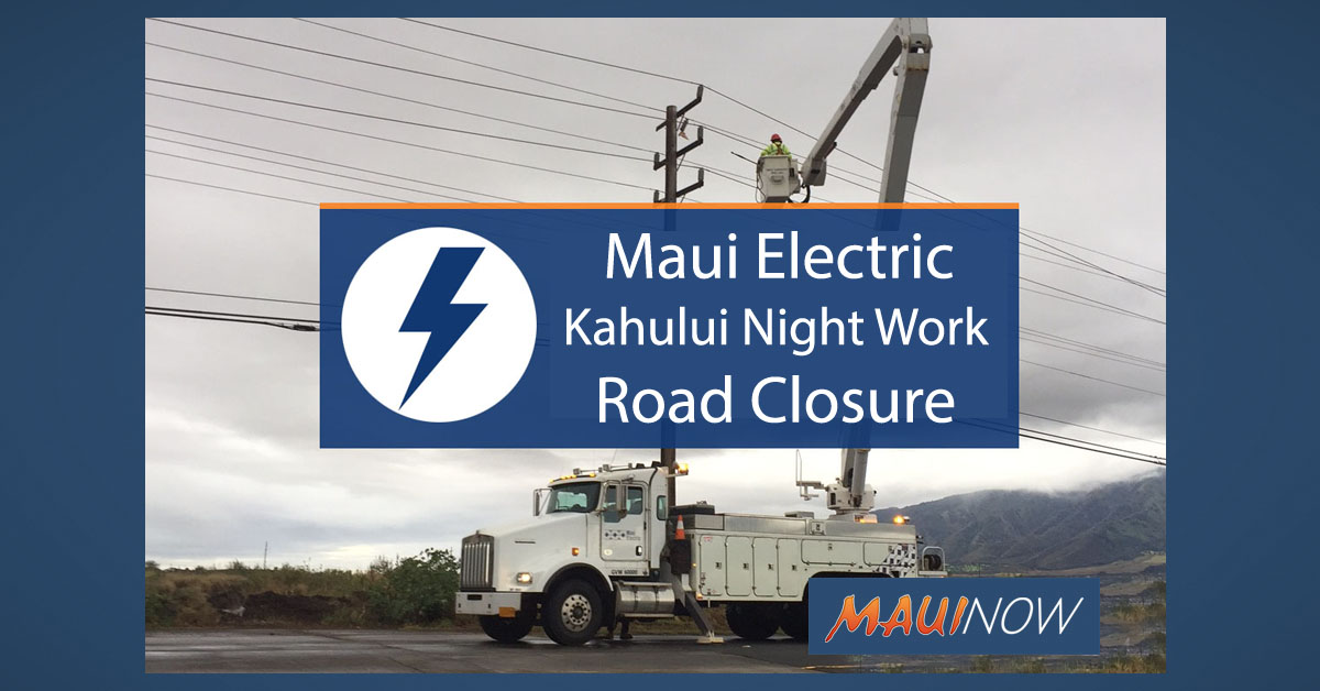 Maui Electric Night Work in Kahului, Dec. 6