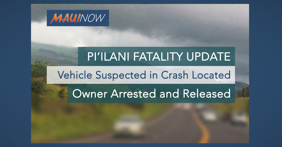 Vehicle Suspected in Pi'ilani Fatality Located, Owner Arrested and Released