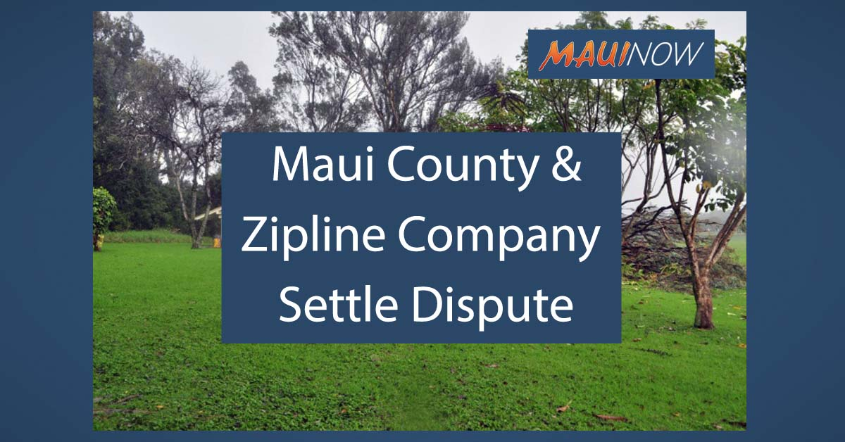 Maui County and Zipline Company Settle Dispute