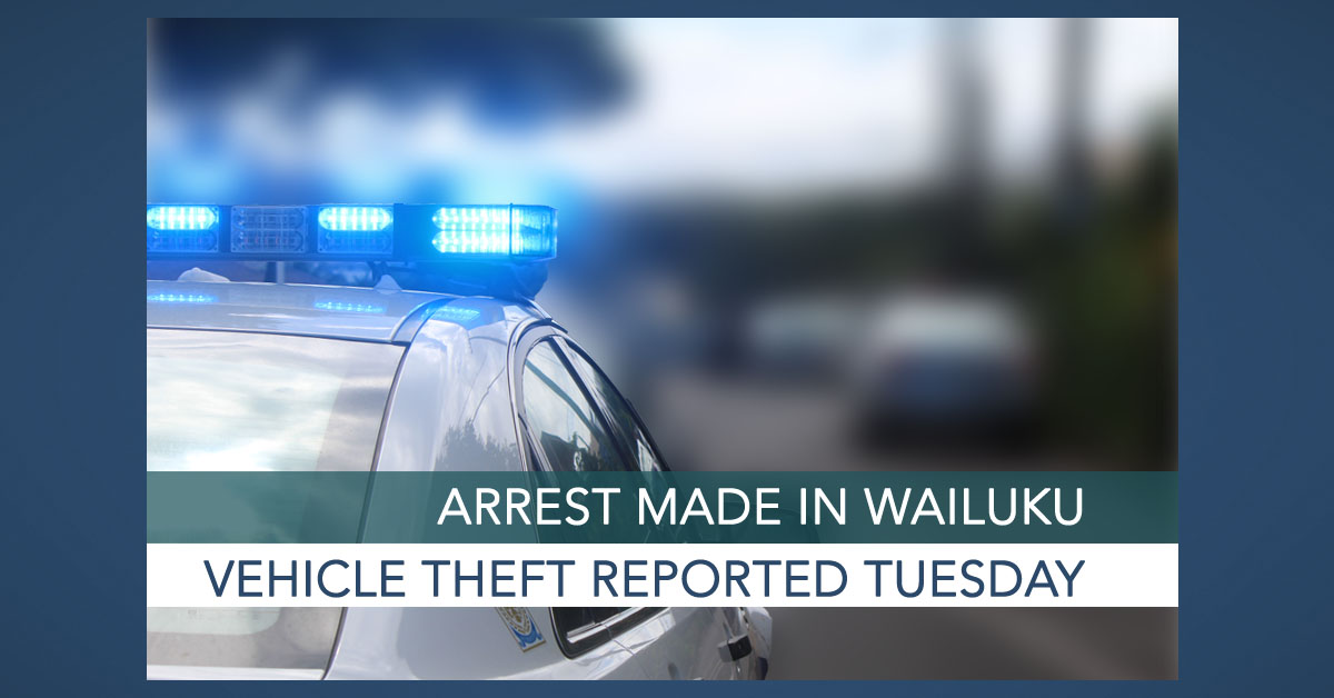 Arrested Made, Truck Theft Reported Tuesday in Wailuku