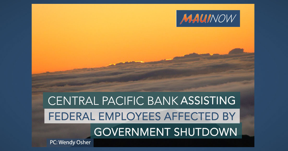 Central Pacific Bank Offers Loans Amid Partial Government Shutdown