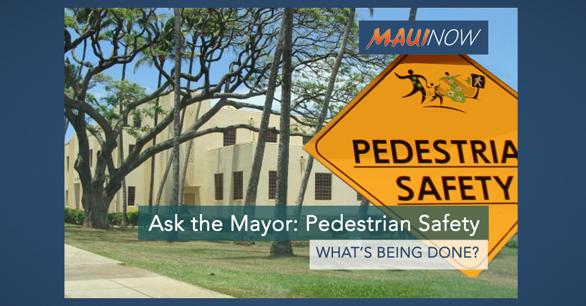 Ask The Mayor: What's Being Done to Improve Pedestrian Safety Near ʻĪao School
