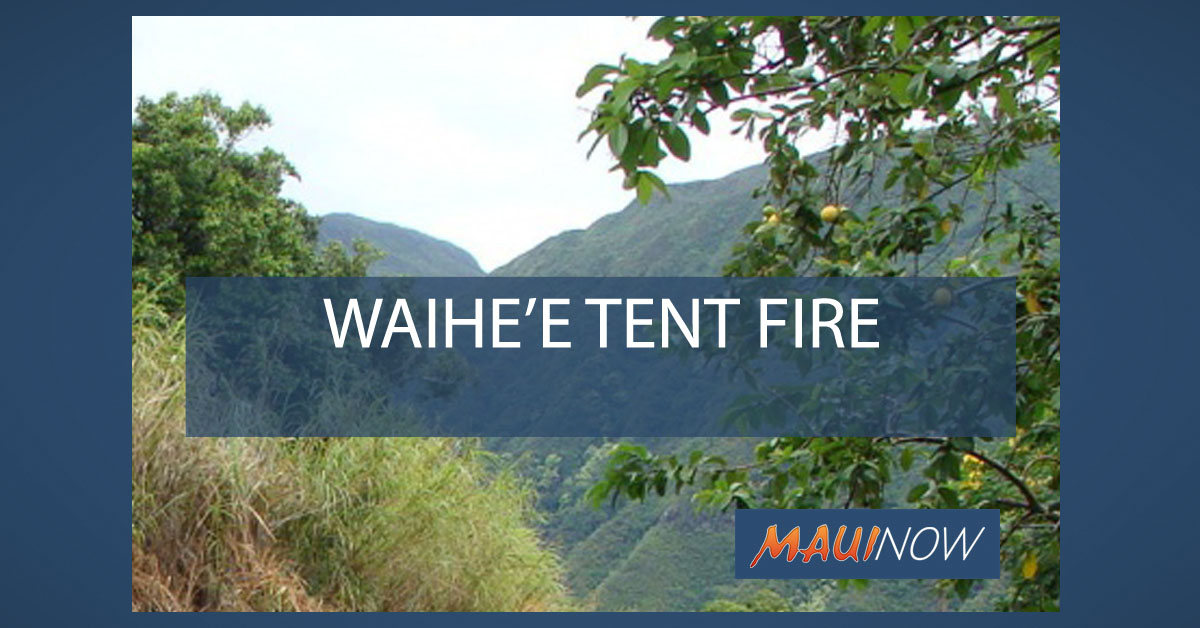 Man Treated for Burns to Hands in Waihe'e Tent Fire