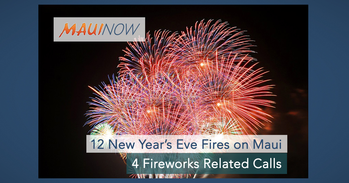 12 New Year's Eve Fires on Maui, 4 Fireworks Related