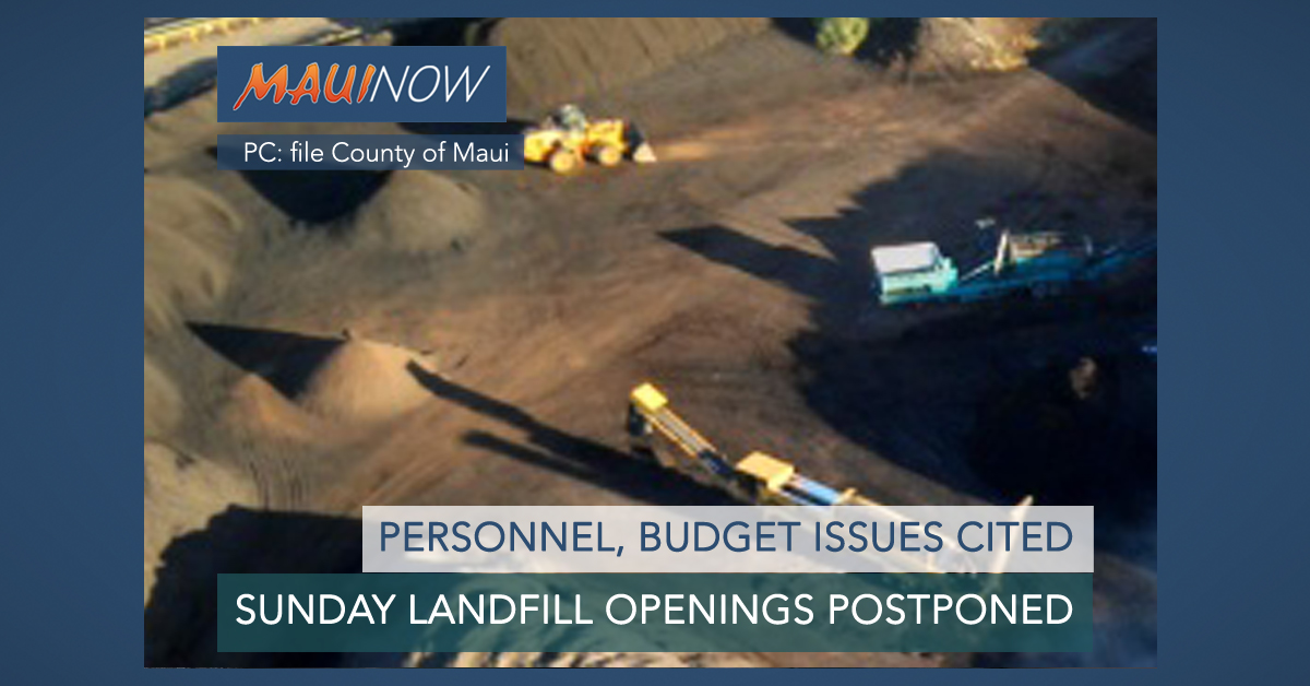 Expanded Service at Central Maui Landfill Postponed