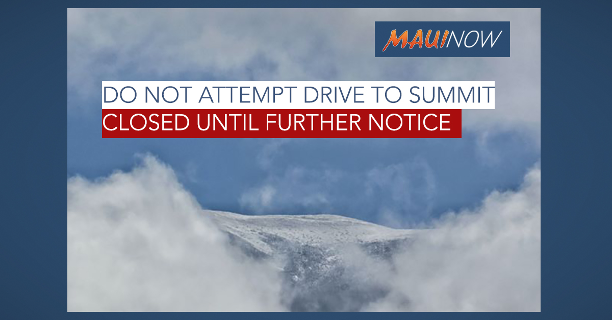 Additional Snow Accumulation at Haleakalā; Closed Until Further Notice
