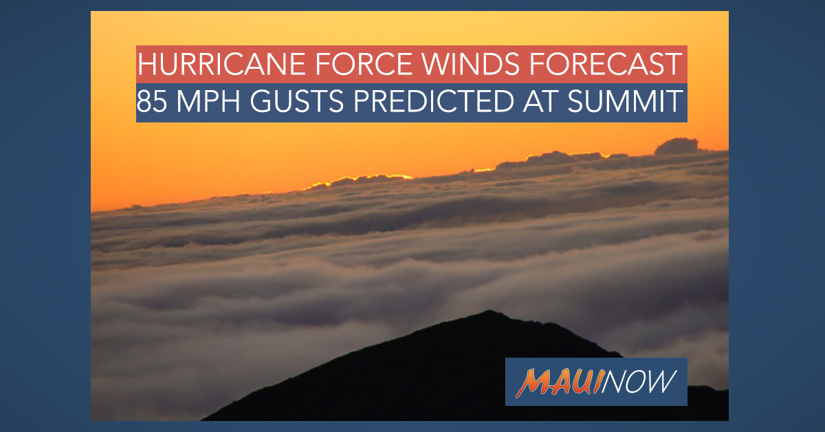 Hurricane Force Winds, 85 mph Gusts Forecast at Haleakalā, Maui