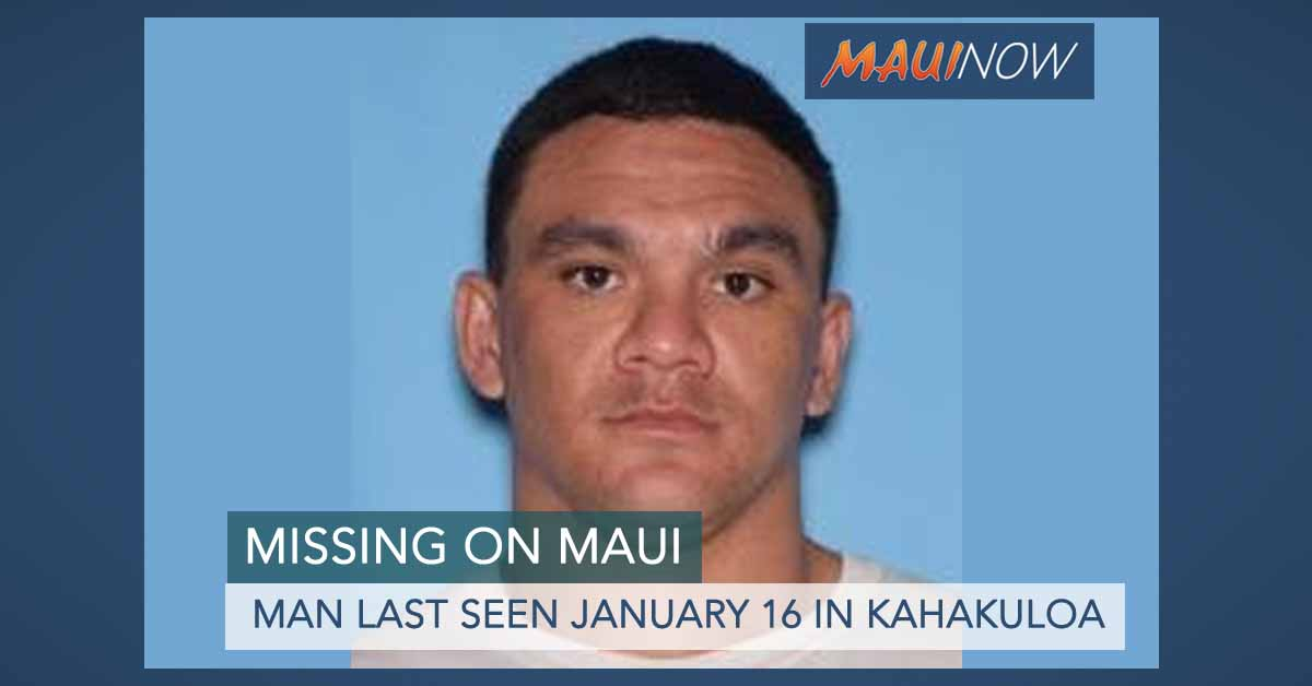 Missing Man Last Seen Jan. 16 in Kahakuloa, Maui