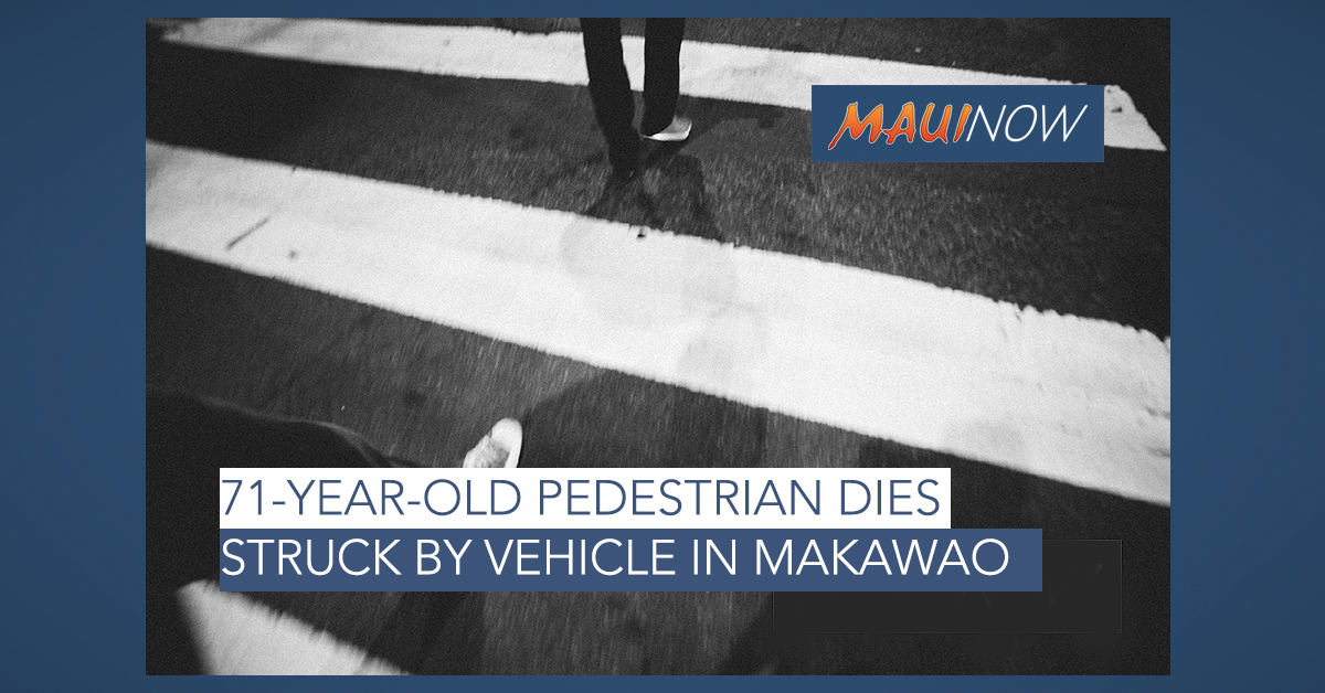 71-Year-old Pedestrian Dies, Struck by Vehicle in Makawao