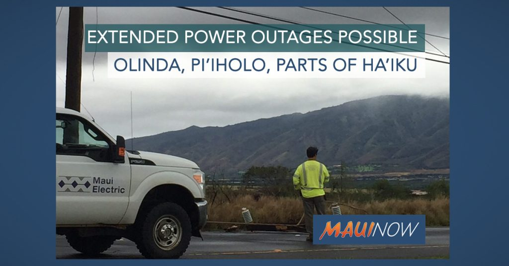 Maui Now Extended Power Outages Possible Olinda Pi Iholo Parts