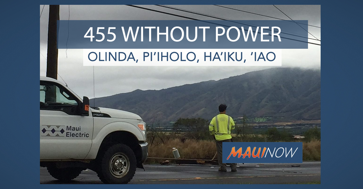 455 Maui Customers Without Power: Ha'ikū, Olinda, Pi'iholo and 'Īao