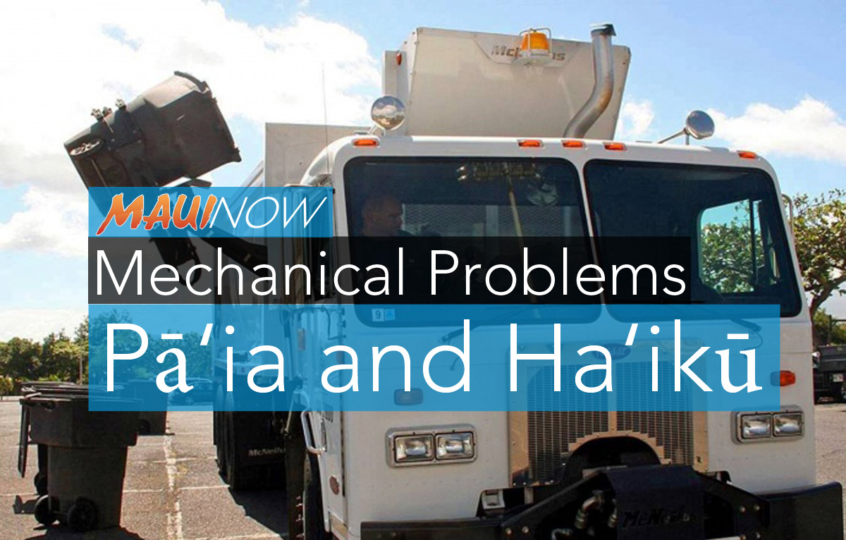 Mechanical Problems on Trash Route in Pā'ia and Ha'ikū