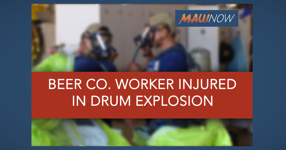 Beer Co. Worker on Maui Injured in Drum Explosion