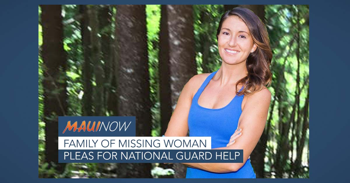 Family of Missing Maui Woman Makes Plea for National Guard Help