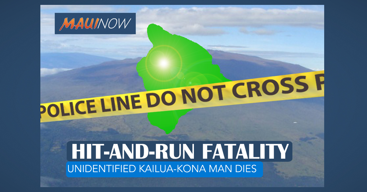 Kailua-Kona Man Dies Following Hit-and-Run on Hawai'i Island