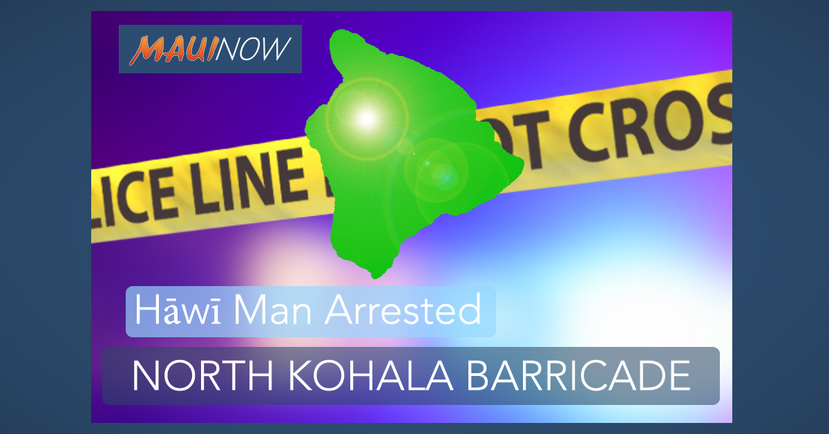 Arrest Made in North Kohala Barricade Incident