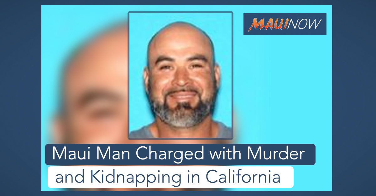 Maui Man Charged with Murder and Kidnapping in California