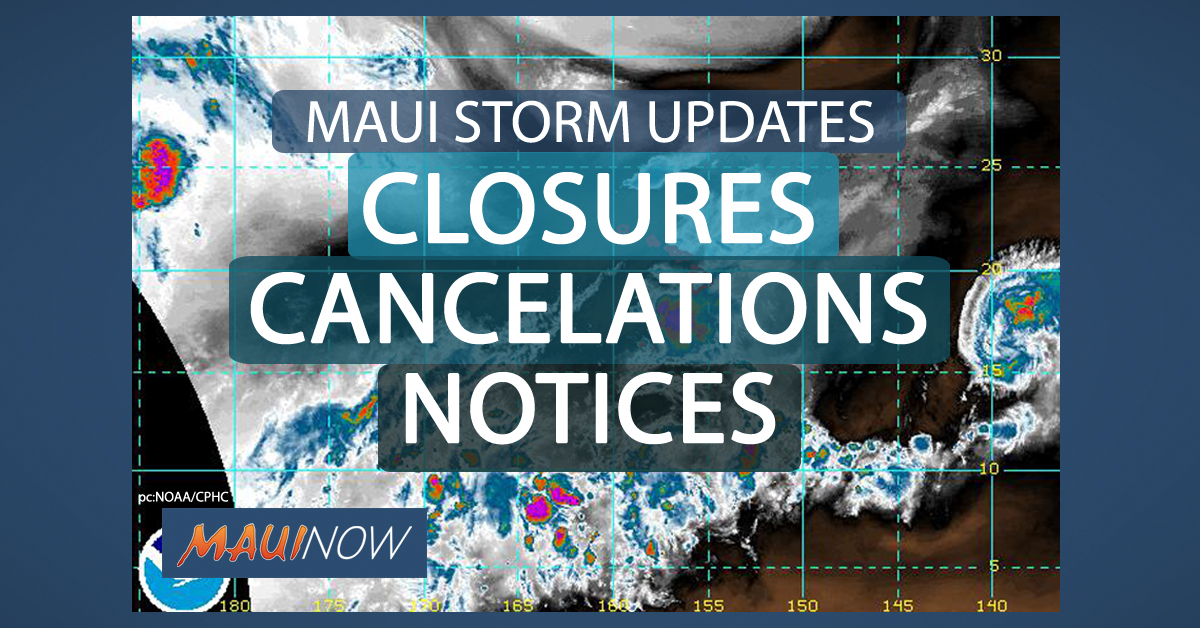 Maui Storm Closures/Cancellations/Notices