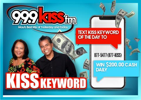 99.9 KISS FM Maui's Keyword Contest Underway