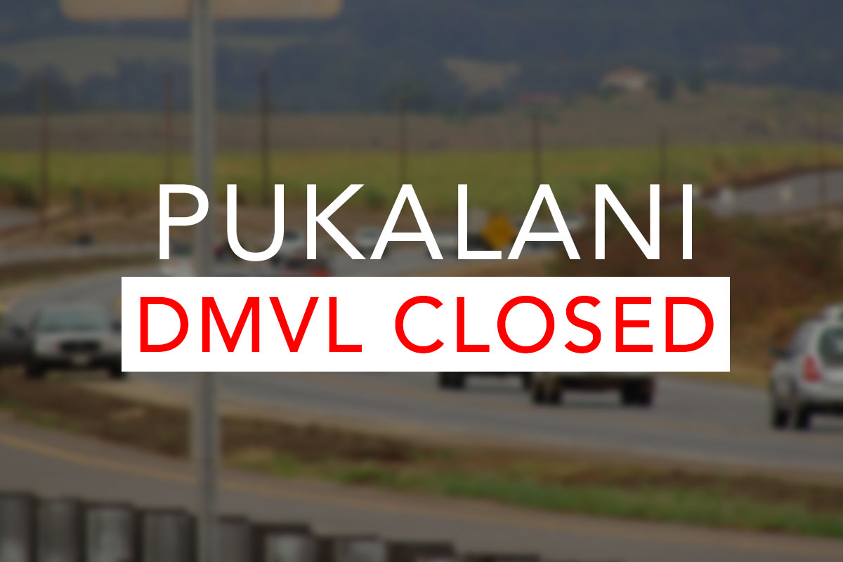 Pukalani Satellite DMVL Office Closed Monday, August 12