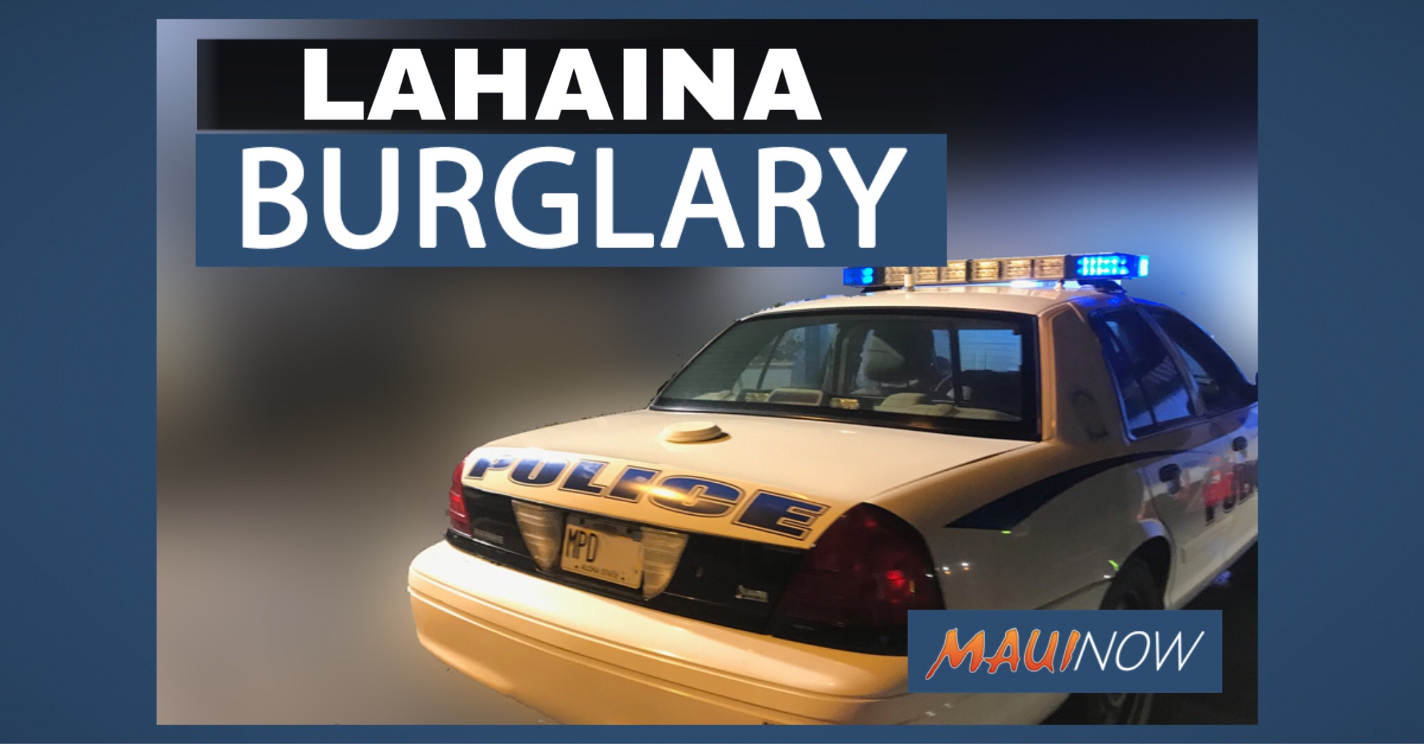 Arrest Made in Lahaina Home Burglary