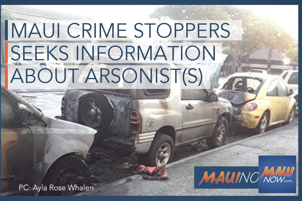 Maui Crime Stoppers Looking for Arsonist(s) Who Set Vehicles Ablaze Sunday