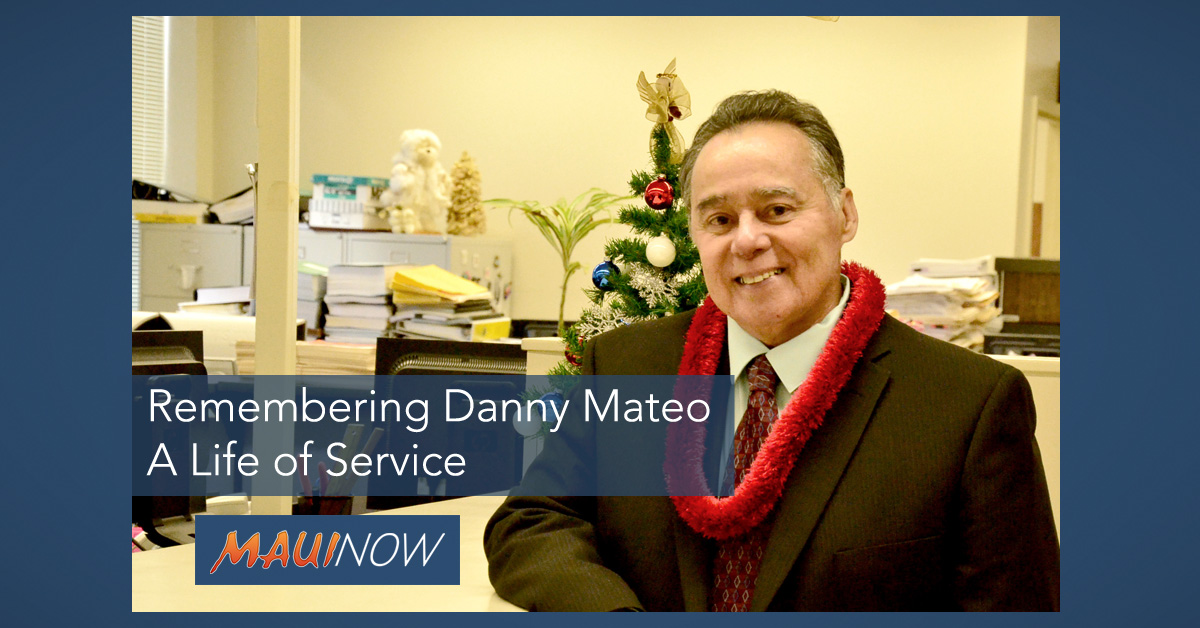 Family, Friends Mourn Loss of Danny Mateo, Longtime Maui Councilmember and Former County Clerk