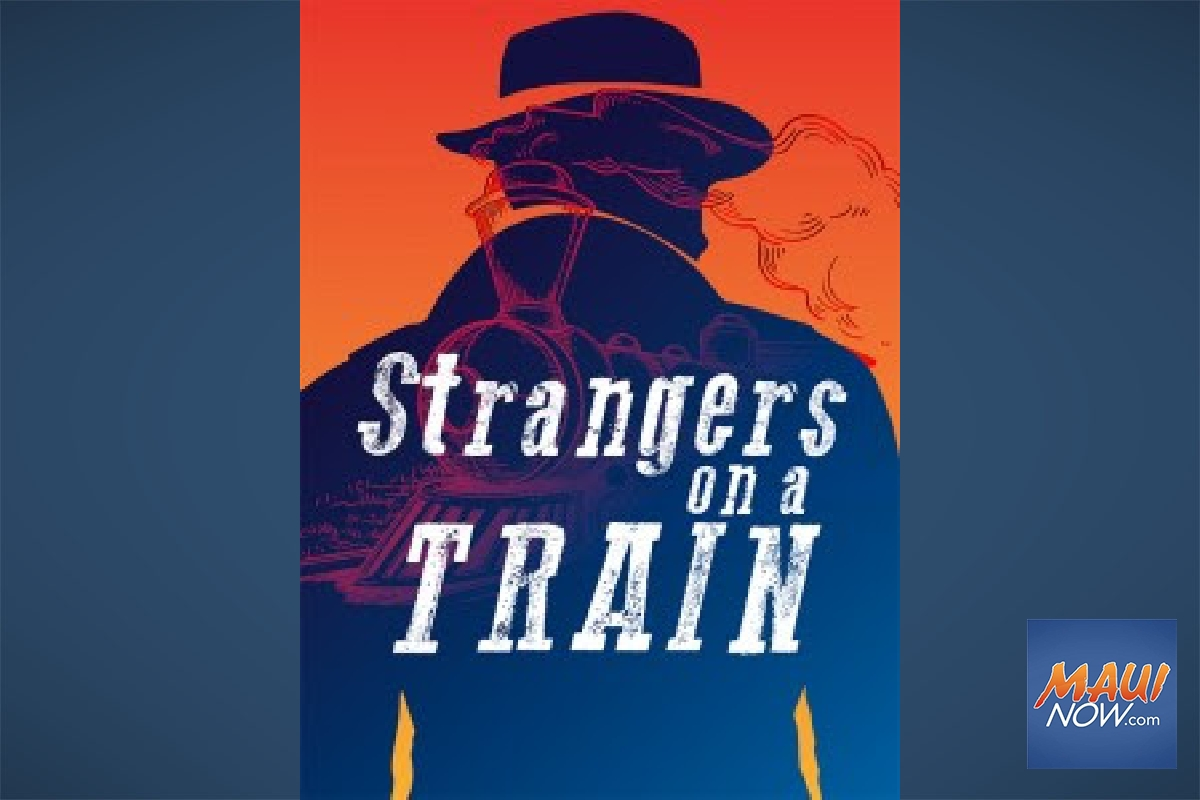 "Kīhei Playhouse Presents ""Strangers On A Train"""