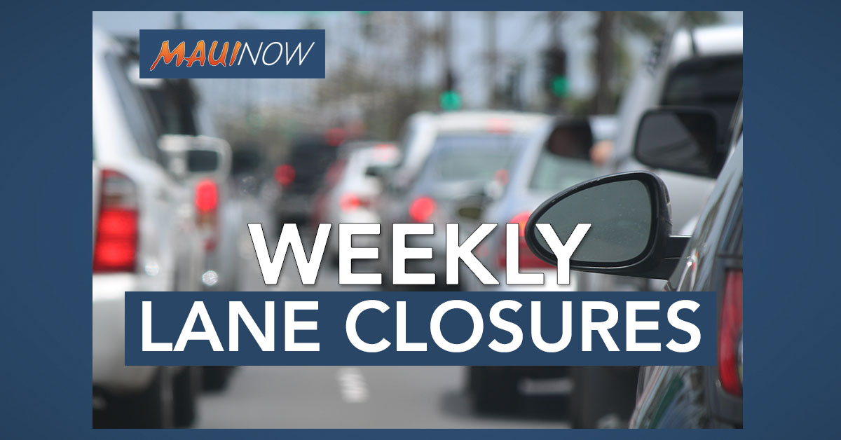 Maui Weekly Lane Closures for Jan. 16-22