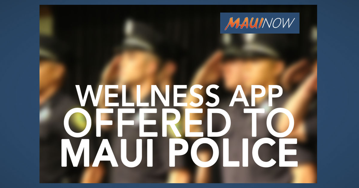 Maui Police Chief Introduces Wellness App to Address Emotional Health of Employees
