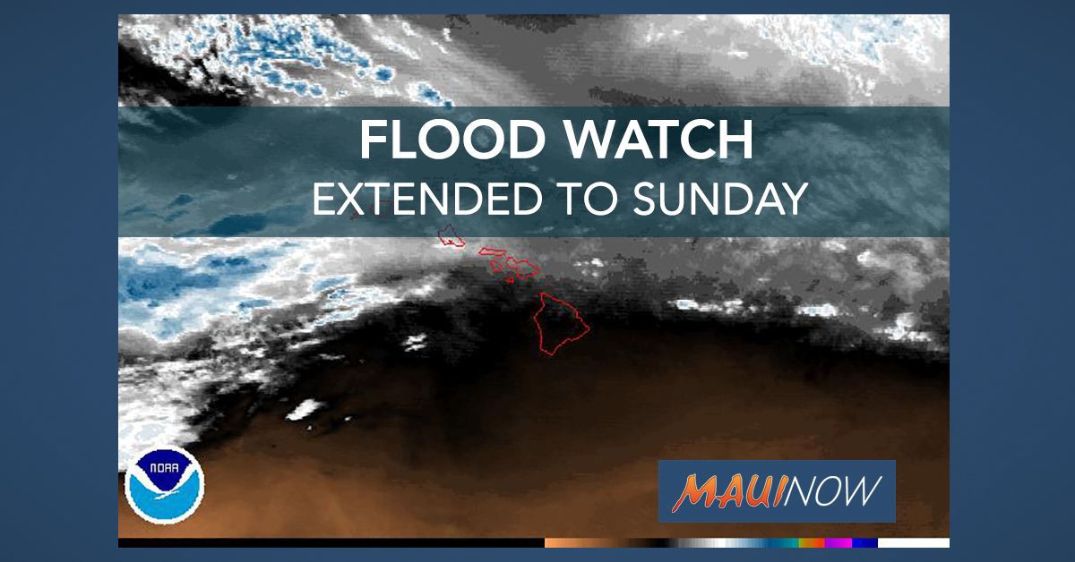 Flood Watch Extended to Sunday Afternoon for Maui and Big Island