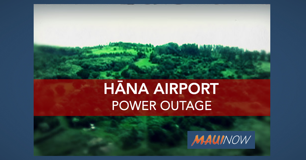 Power Temporarily Out Hāna Airport