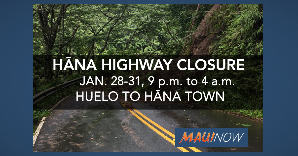 Hāna Highway Nightly Closures Between Huelo and Hāna Town, Jan. 28 to 31