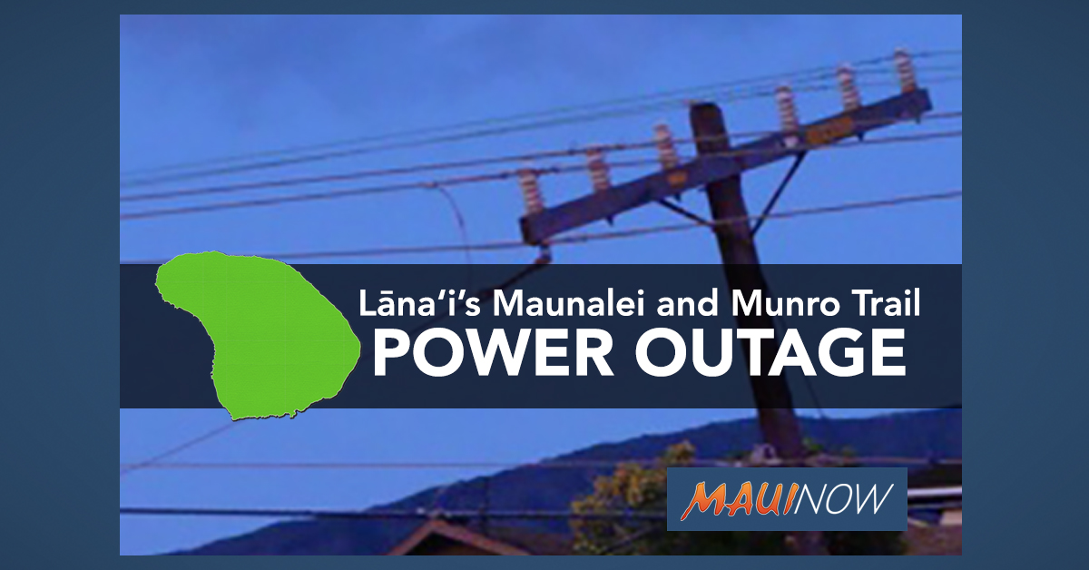 Power Outage at Lāna'i's Maunalei and Munro Trail