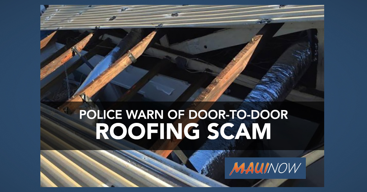 Maui Police Warn of Door-to-Door Roofing Scam Targeting Elderly
