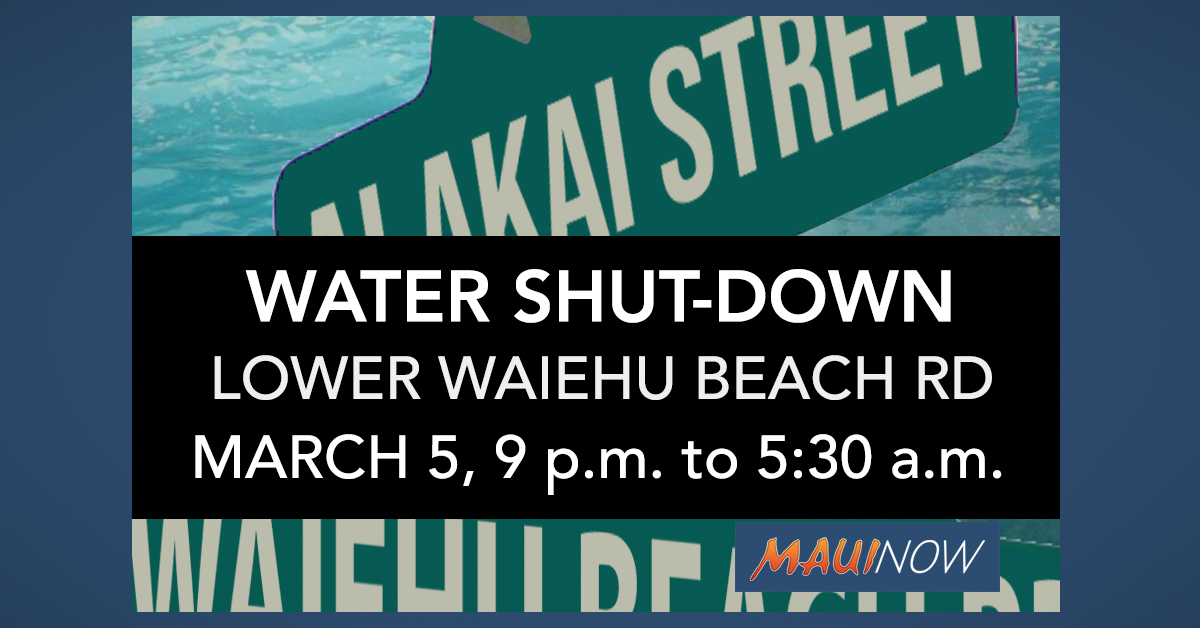 Water Shut-Down Planned for Lower Waiehu Beach Road, March 5