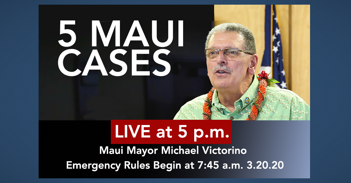 MAUI's 5 COVID CASE HIGHLIGHTS: Mayor Michael Victorino Live COVID-19 Video Update at 5 p.m.