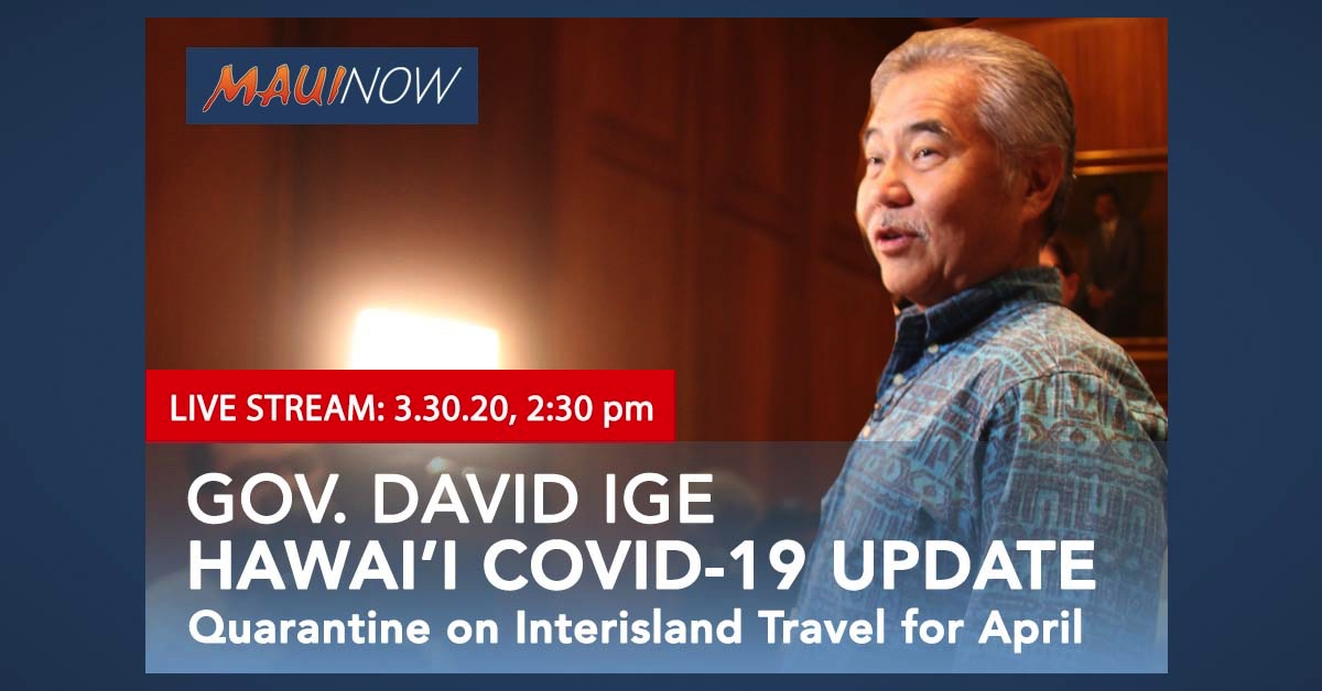 LIVE: Gov. Ige Calls for Mandatory 14-Day Quarantine on Interisland Travel for Month of April