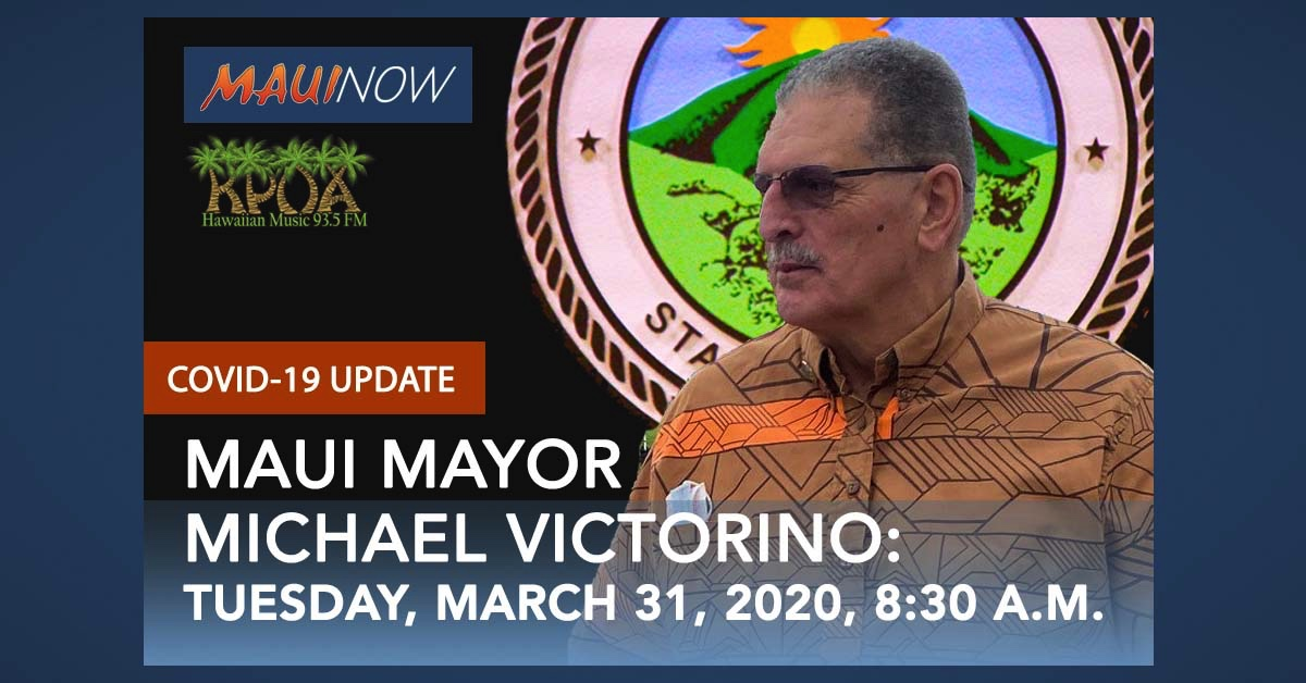 Maui Mayor COVID-19 Update, Tuesday, March 31, 8:30 a.m.