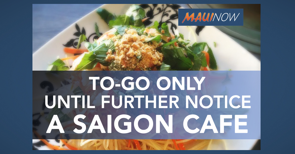 A Saigon Café Limits Dining Service, To-Go Service Only Until Further Notice