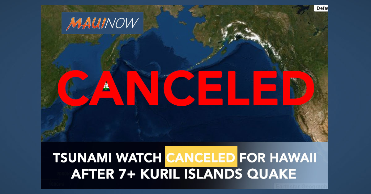 CANCELED: Hawaii Tsunami Watch CANCELED After 7+ Kuril Islands Earthquake