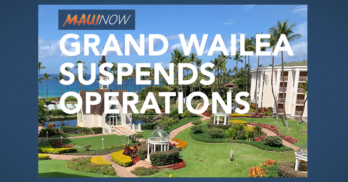 Grand Wailea Resort Temporarily Suspends Operations