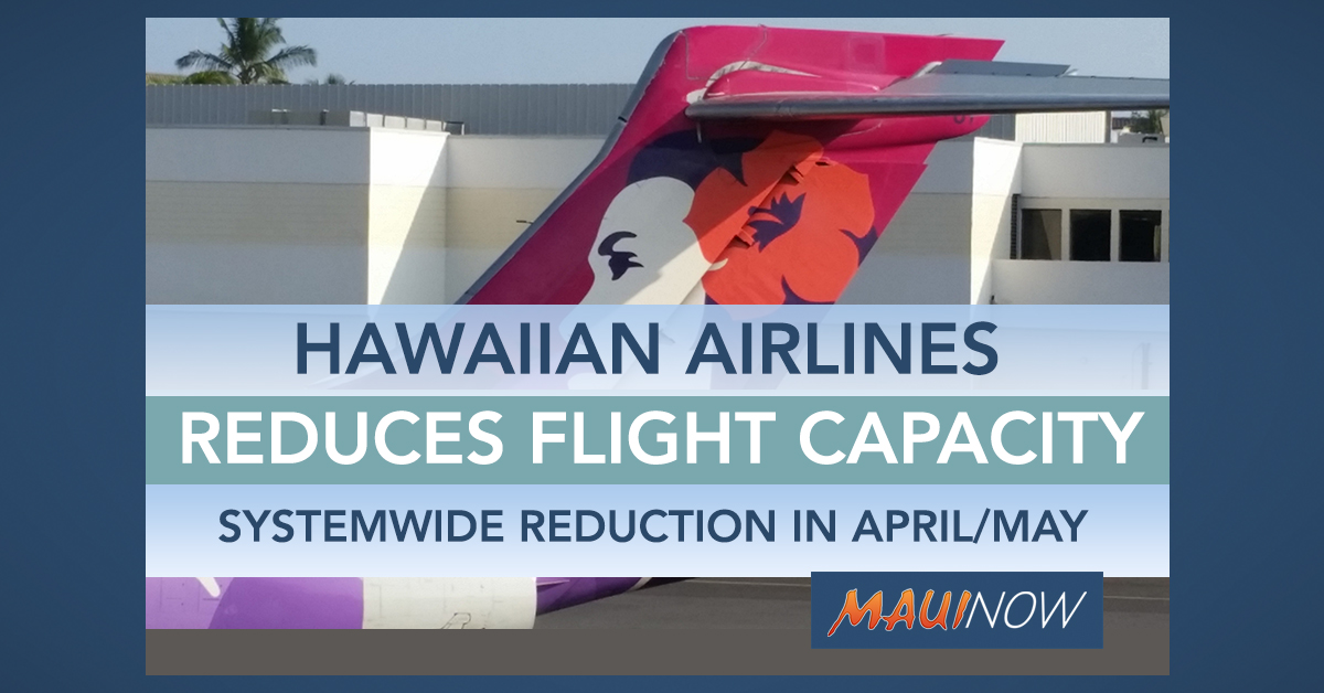 Hawaiian Airlines to Reduce Flight Capacity Systemwide in April and May