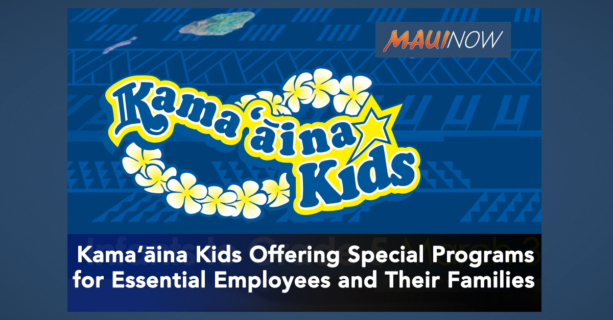 Kama'āina Kids Offering Special Programs for Essential Employees and Their Families