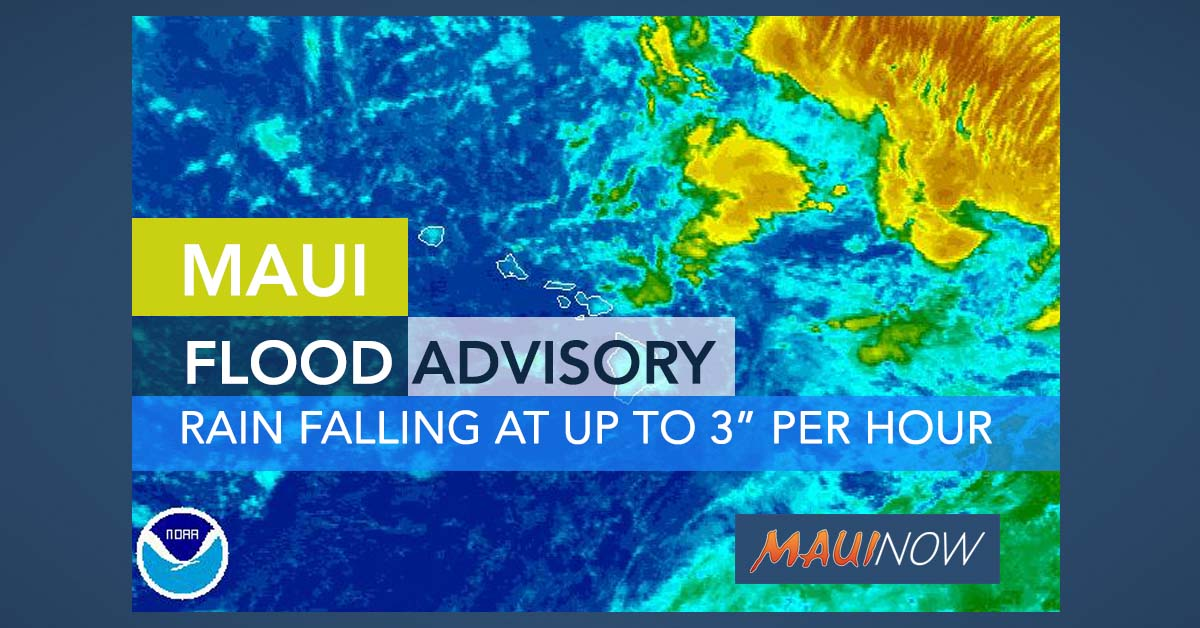 Maui Flood Advisory: Rainfall Rates Up to 3 Inches Per Hour