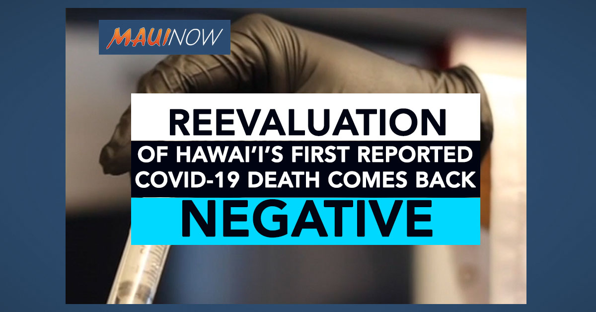 Reevaluation of Hawai'i's First Reported COVID-19 Death Comes Back Negative